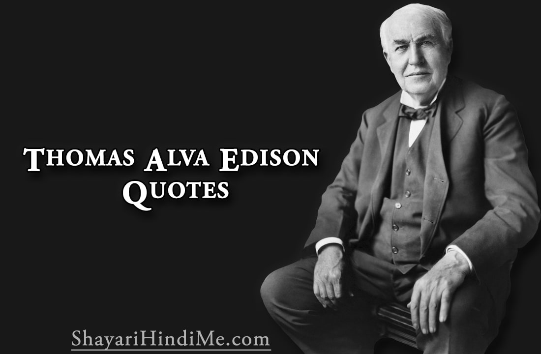 Thomas Alva Edison Quotes
